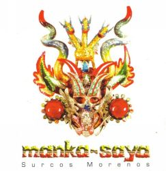"Manka-Saya ""Surcos Morenos"""