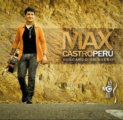 """Max Castro """"Buscando Un Sueno"""""""