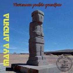 """Maya Andina """"Tiwuanaku Pueblo Grandioso"""""""