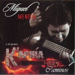 """Miguel Mengoa y el Grupo K'aphia """"Caminos"""""""