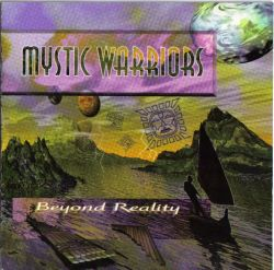 "Mystic Warriors ""Beyond Reality"""