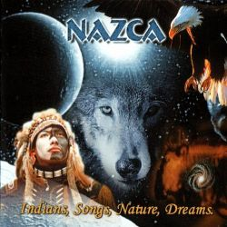 "Nazca ""Indians, Songs, Nature, Dreams"""