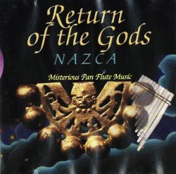 "Nazca ""Return of the Gods"""