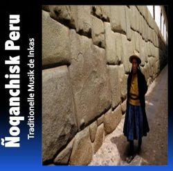 "Noqanchisk Peru ""Traditionelle Musik de Inkas"""