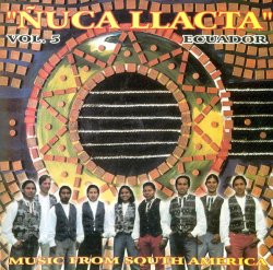 "Nuca Llacta ""Music from South America Vol.5"""