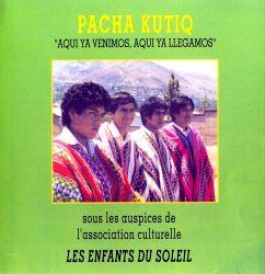 """Pacha Kutiq """"Aqui ya venimos, aqui ya llegamos"""""""