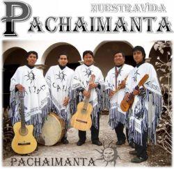 """Pachaimanta """"Nuestra Vida"""""""