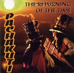 "Pachakuti ""The Returning Of The Time"""
