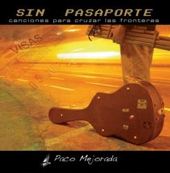 """Paco Mejorada """"Sin pasaporte"""""""