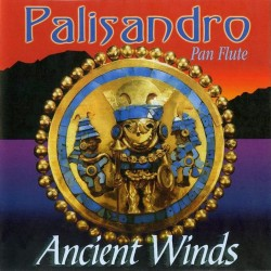 "Palisandro ""Ancient Winds"""