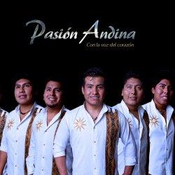 "Pasion Andina ""Con La Voz Del Corazon"""
