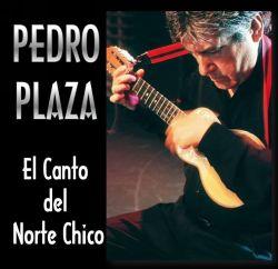 """Pedro Plaza """"El Canto del Norte Chico"""""""