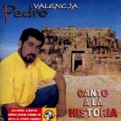 """Pedro Valencia """"Canto A La Historia"""""""