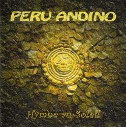 """Peru Andino """"Hymne au soleil"""""""