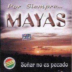 """Por Siempre Mayas """"Sonar no es pecado"""""""