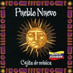 """Pueblo Nuevo """"Cajita De Musica"""""""