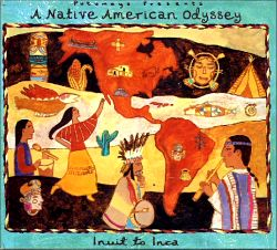 Putumayo Presents A Native American Odyssey - Inuit to Inca