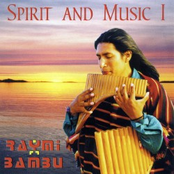 "Raymi Bambu ""Spirit And Music I"""