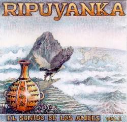"""Ripuyanka """"El Sonido De Los Andes Vol.1"""""""