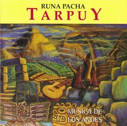 """Runa Pacha """"Tarpuy - Musica De Los Andes"""""""