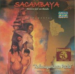 "Sacambaya ""Kollasuyumanta Pacha"""