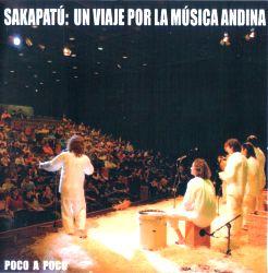 "Sakapatu ""Un Viaje por la Musica andina"""