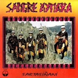 "Sangre aymara ""Sartasinani"""
