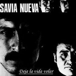 """Savia Nueva """"Deja La Vida Volar"""""""