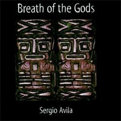 "Sergio Avila ""Breath of the Gods"""