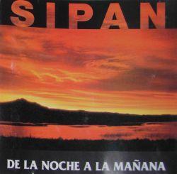"""Sipan """"De La Noche A La Manana"""""""