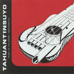 "Tahuantinsuyo ""Music Of The Andes"""