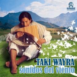 """Taki Wayra """"Sonidos Del Viento"""""""