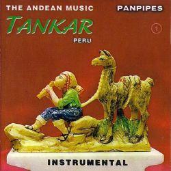 """Tankar """"The Andean Music 1"""""""