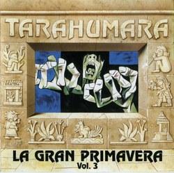 """Tarahumara """"La gran primavera"""""""