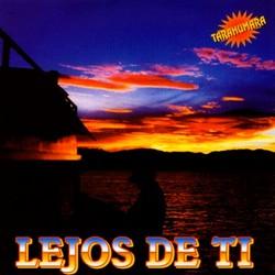 """Tarahumara """"Lejos De Ti"""""""