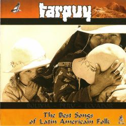 "Tarpuy ""The best songs of Latin Americain folk"""