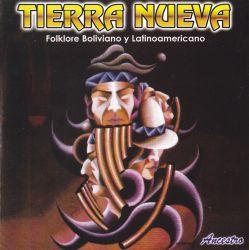 """Tierra Nueva """"Folklore Boliviano Y Latnoamericano"""""""