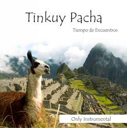 """Tinkuy Pacha """"Tiempo de Encuentros"""""""