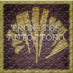 "Tronitos ""Autoctono"""