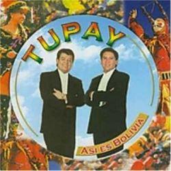 """Tupay """"Asi es Bolivia"""""""