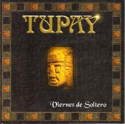 """Tupay """"Viernes de Soltero"""""""