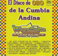 "Warallaita ""El Disco De Oro De La Cumbia Andina"""