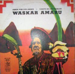 """Waskar Amaru """"Amor por los Andes - Canto de los pueblos"""""""