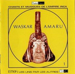 """Waskar Amaru """"Chants et Musiques de l'Empire Inca Vol.1"""""""