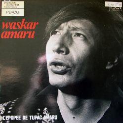 """Waskar Amaru """"L'Epopee De Tupac Amaru"""""""