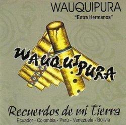 "Wauquipura ""Recuerdos de mi Tierra"""