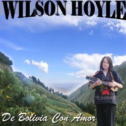 "Wilson Hoyle ""De Bolivia Con Amor"""