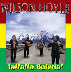 "Wilson Hoyle ""Jallalla Bolivia"""
