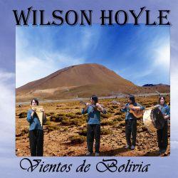 """Wilson Hoyle """"Vientos de Bolivia"""""""