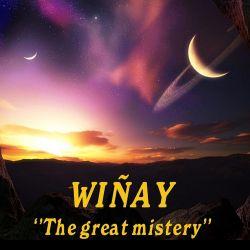 """Winay """"The Great Mystery"""""""